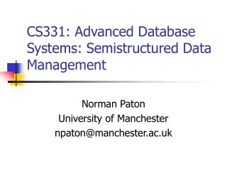 CS331: Advanced Database Systems: Semistructured Data Management