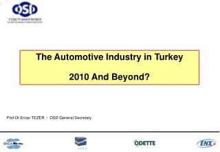 The Automotive Industry  i n Turkey 2010  And Beyond?
