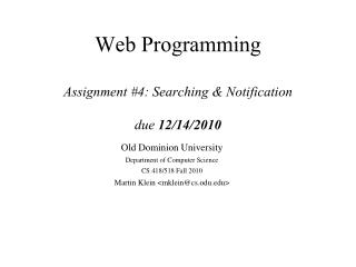 Web Programming Assignment #4: Searching & Notification due  12/14/2010