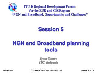 Session  5 NGN and Broadband planning tools