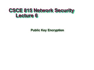CSCE 815 Network Security      Lecture 6