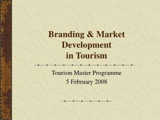 Branding & Market Development  in Tourism