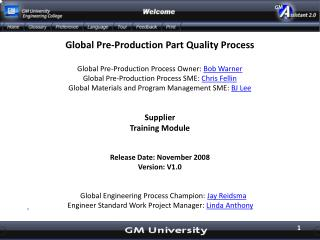 Global Pre-Production Part Quality Process Global Pre-Production Process Owner:  Bob Warner