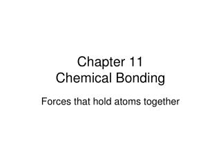 Chapter 11  Chemical Bonding