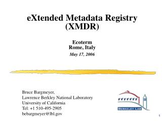 eXtended Metadata Registry (XMDR) Ecoterm Rome, Italy May 17, 2006