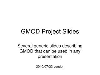 GMOD Project Slides