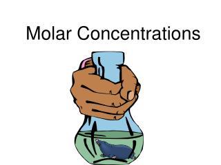 Molar Concentrations