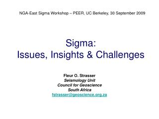 Sigma:  Issues, Insights & Challenges