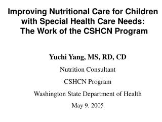 Improving Nutritional Care for Children with Special Health Care Needs:  The Work of the CSHCN Program