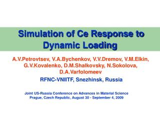 Simulation of Ce Response to  Dynamic Loading