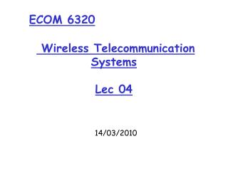 Wireless Telecommunication Systems Lec  04