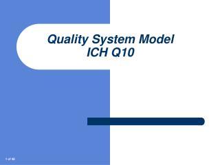 Quality System Model ICH Q10
