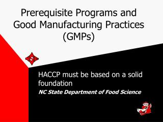 Prerequisite Programs and Good Manufacturing Practices (GMPs)