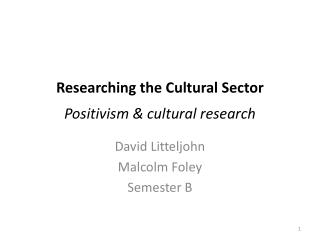 Researching the Cultural Sector Positivism & cultural research