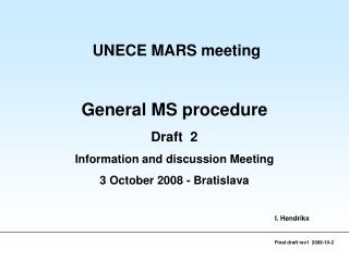 UNECE MARS meeting General MS procedure Draft  2 Information and discussion Meeting