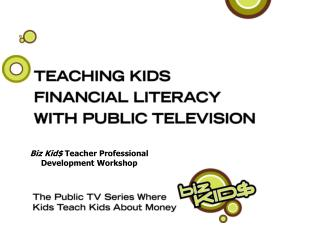 Biz Kid$  Teacher Professional Development Workshop