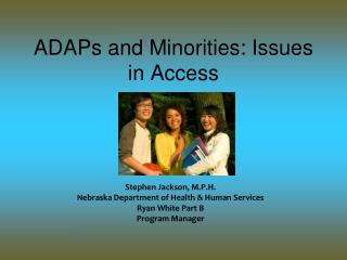 ADAPs and Minorities: Issues in Access