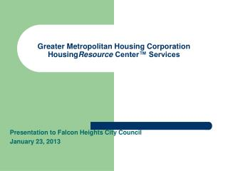 Greater Metropolitan Housing Corporation Housing Resource  Center™ Services