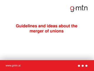 Guidelines and ideas about the merger of unions
