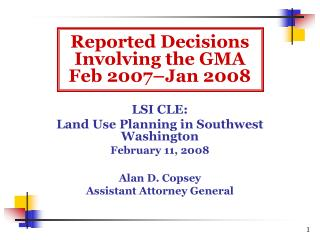 Reported Decisions Involving the GMA Feb 2007–Jan 2008 LSI CLE: