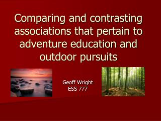 Comparing and contrasting associations that pertain to adventure education and outdoor pursuits