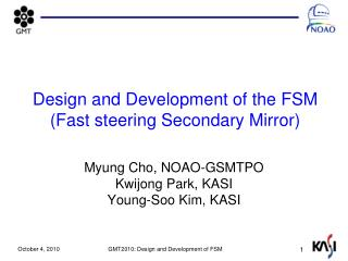 Design and Development of the FSM (Fast steering Secondary Mirror)