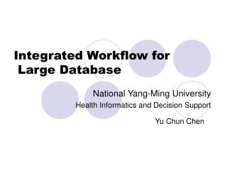 Integrated Workflow for  Large Database