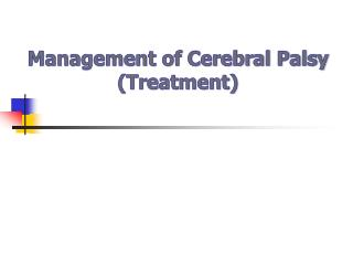 Management of Cerebral Palsy (Treatment)