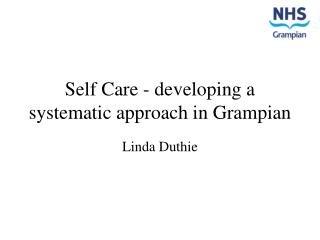 Self Care - developing a systematic approach in Grampian