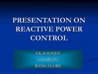 PRESENTATION ON REACTIVE POWER CONTROL