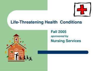 Life-Threatening Health Conditions