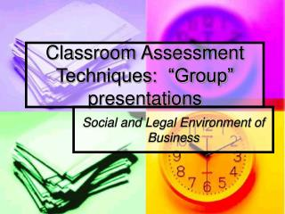Classroom Assessment Techniques:   Group  presentations