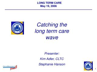 LONG TERM CARE May 19, 2006
