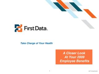 A Closer Look  At Your 2009  Employee Benefits