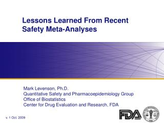 Lessons Learned From Recent Safety Meta-Analyses