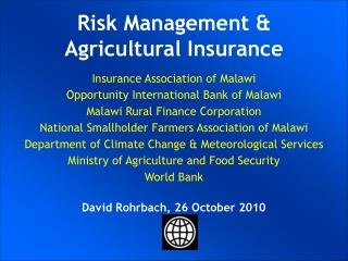 UKRAINIAN AGRICULTURAL WEATHER RISK MANAGEMENT  WORLD BANK COMMODITY RISK MANAGEMENT GROUP  Ulrich Hess Joanna Syroka Ph