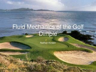 Fluid Mechanics of the Golf Dimple
