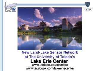 New Land-Lake Sensor Network  at The University of Toledo ' s