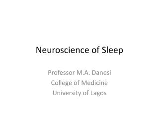 Neuroscience of Sleep