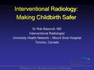 Interventional Radiology: Making Childbirth Safer
