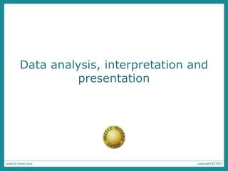 Data analysis, interpretation and presentation