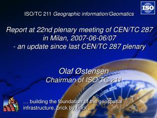 Olaf Østensen Chairman of ISO/TC 211