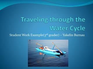 Traveling through the Water Cycle