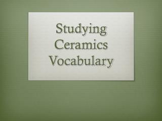 Studying Ceramics Vocabulary