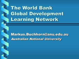 The World Bank  Global Development Learning Network