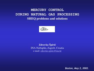 MERCURY CONTROL  DURING NATURAL GAS PROCESSING SHEQ problems and solutions Zdravko Špirić