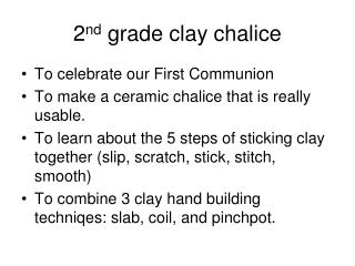 2 nd  grade clay chalice