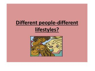 Different people - different lifestyles ?