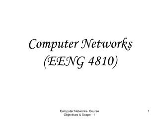 Computer Networks (EENG 4810)