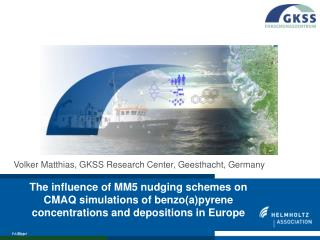 Volker Matthias, GKSS Research Center, Geesthacht, Germany